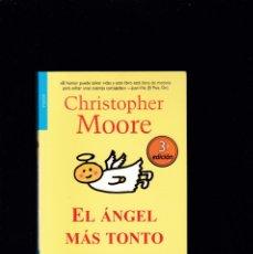 Libros de segunda mano: CHRISTOPHER MOORE - EL ÁNGEL MÁS TONTO DEL MUNDO - ED. LA FACTORIA DE IDEAS 2008. Lote 179530850