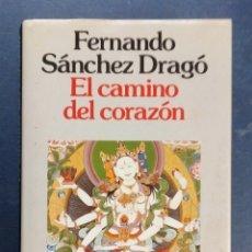 Libros de segunda mano: EL CAMINO DEL CORAZÓN - FERNANDOO SÁNCHEZ DRAGÓ - PLANETA 1990.. Lote 179538862
