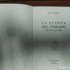 Libros de segunda mano: LA PUERTA DEL PARAISO CECIL ROBERTS 1956 . Lote 179542946