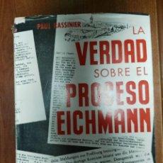 Libros de segunda mano: LA VERDAD SOBRE EL PROCESO EICHMANN. PAUL RASSINIER . Lote 179545438