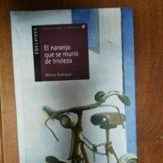 Libros de segunda mano: EL NARANJO QUE SE MURIO DE TRISTEZA MONICA RODRÍGUEZ. Lote 179546320