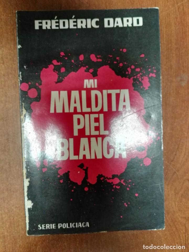 MI MALDITA PIEL BLANCA FREDERIC DARO (Libros de Segunda Mano (posteriores a 1936) - Literatura - Narrativa - Otros)