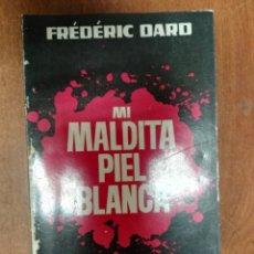 Libros de segunda mano: MI MALDITA PIEL BLANCA FREDERIC DARO. Lote 179546502