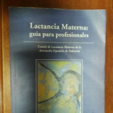 Libros de segunda mano: LACTANCIA MATERNA GUÍA PARA PROFESIONALES. Lote 179547687