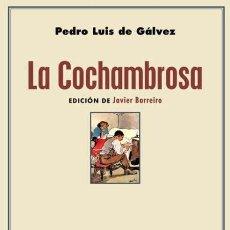 Libros de segunda mano: PEDRO LUIS DE GÁLVEZ. LA COCHAMBROSA. NUEVO. Lote 289523538