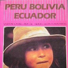 Libros de segunda mano: PERU BOLIVIA ECUADOR - EDICIONES GRECH. Lote 179560888