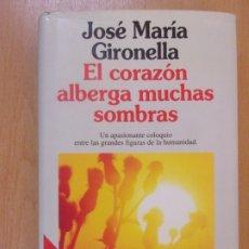 Libros de segunda mano: EL CORAZÓN ALBERGA MUCHAS SOMBRAS / JOSÉ MARÍA GIRONELLA / 2ª EDICIÓN 1995. PLANETA. Lote 179567553