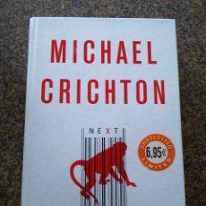 Libros de segunda mano: NEXT -- MICHAEL CRICHTON -- DEBOLSILLO TAPA DURA -- 2008 --. Lote 179951956