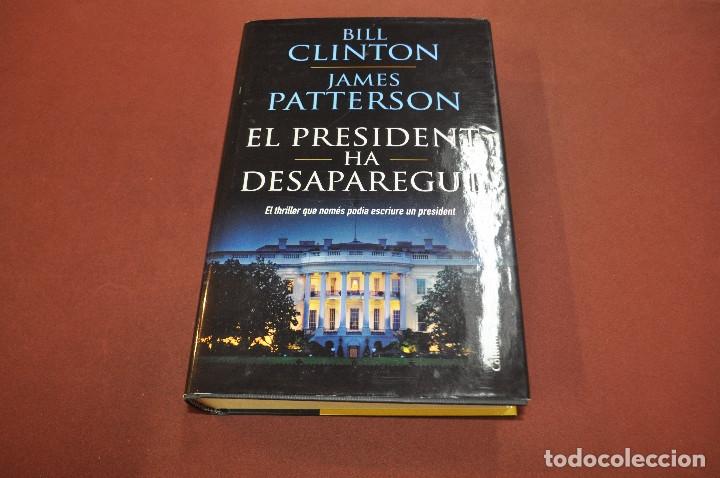 EL PRESIDENT HA DESAPAREGUT - BILL CLINTON , JAMES PATTERSON - IDIOMA CATALÀ - NOF (Libros de Segunda Mano (posteriores a 1936) - Literatura - Narrativa - Otros)