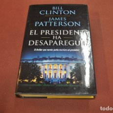 Libros de segunda mano: EL PRESIDENT HA DESAPAREGUT - BILL CLINTON , JAMES PATTERSON - IDIOMA CATALÀ - NOF. Lote 179953902