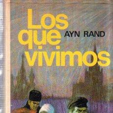Libros de segunda mano: LOS QUE VIVIMOS. AYN RAND. 1962. . Lote 179954121