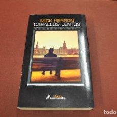Libros de segunda mano: CABALLOS LENTOS - MICK HERRON - IDIOMA ESPAÑOL - NOF. Lote 179954480