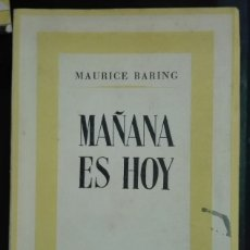 Libros de segunda mano: MAURICE BARING. MAÑANA ES HOY. 1942. Lote 179959578