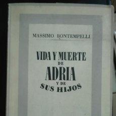Libros de segunda mano: MASSIMO BONTEMPELLI. VIDA Y MUERTE DE ADRIA Y DE SUS HIJOS. 1942. Lote 179959706