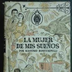 Libros de segunda mano: MASSIMO BONTEMPELLI. LA MUJER DE MIS SUEÑOS. 1945. Lote 179959801