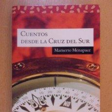 Libros de segunda mano: CUENTOS DESDE LA CRUZ DEL SUR / MAMERTO MENAPACE / 2ª EDICIÓN 2003. PPC. EDITORIAL. Lote 179964055