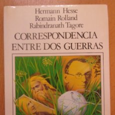 Libros de segunda mano: CORRESPONDENCIA ENTRE DOS GUERRAS / HERMANN HESSE-ROMAIN ROLLAND-RABINDRANATH TAGORE. Lote 179964506