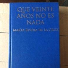 Libros de segunda mano: QUE VEINTE AÑOS NO ES NADA. MARTA RIVERA DE LA CRUZ. BIBLIOTECA GALLEGA AUTORES EN CASTELLANO. 2004. Lote 180008383