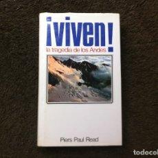 Libros de segunda mano: PIERS PAUL READ. ¡VIVEN! LA TRAGEDIA DE LOS ANDES. ED. CÍRCULO, 1983. Lote 180020416
