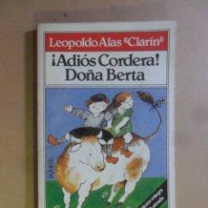 Libros de segunda mano: ¡ADIOS CORDERA! / DOÑA BERTA - LEOPOLDO ALAS CLARIN - BRUGUERA - TODOLIBRO - 1982. Lote 180022136