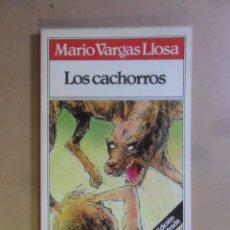 Libros de segunda mano: LOS CACHORROS - MARIO VARGAS LLOSA - BRUGUERA - TODOLIBRO - 1982. Lote 180022521