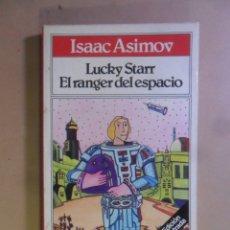 Libros de segunda mano: LUCKY STARR - EL RANGER DEL ESPACIO - ISAAC ASIMOV - BRUGUERA - TODOLIBRO - 1980. Lote 180022866