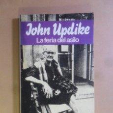 Libros de segunda mano: LA FERIA DEL ASILO - JOHN UPDIKE - BRUGUERA - TODOLIBRO - 1980. Lote 180023330