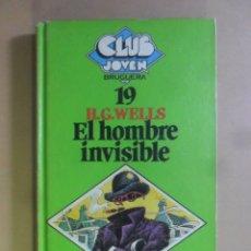 Libros de segunda mano: EL HOMBRE INVISIBLE - H.G. WELLS - BRUGUERA - 1981. Lote 180023528