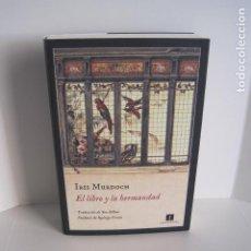 Libros de segunda mano: IRIS MURDOCH. EL LIBRO Y LA HERMANDAD. TRAD. DE JON BILBAO. POSTFACIO RODRIGO FRESÁN. 2016. . Lote 180025602