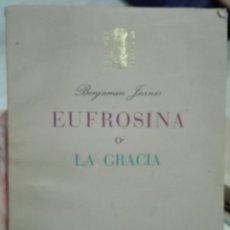 Libros de segunda mano: BENJAMÍN JARNÉS. EUFROSINA O LA GRACIA. 1948. Lote 180027791