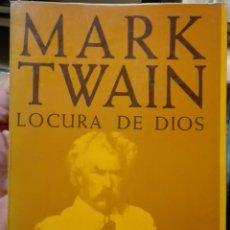 Libros de segunda mano: MARK TWAIN. LOCURA DE DIOS. 1975. Lote 180028023