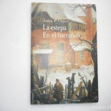 Libros de segunda mano: ANTÓN P. CHÉJOV LA ESTEPA EN EL BARRANCO Y96564. Lote 180092632