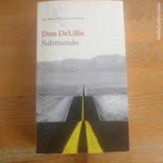 Libros de segunda mano: SUBMUNDO DON DELILLO PUBLICADO POR SEIX BARRAL 2012 898PP. Lote 180093060