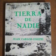 Libros de segunda mano: JUAN CARLOS ONETTI - TIERRA DE NADIE. Lote 180106375
