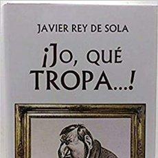 Libros de segunda mano: JO, QUE TROPA. Lote 180109735