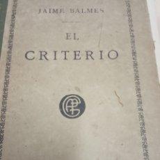 Libros de segunda mano: EL CRITERIO JAIME BALMES -PARIS EDITORIAL GARNIER HERMANOS . Lote 180137917