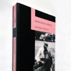 Libros de segunda mano: BODA EN EL DELTA | WELTY, EUDORA | ALFAGUARA 2005 (1ª ED.). Lote 180147757