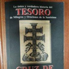 Libros de segunda mano: UNICA Y VERDADERA HISTORIA TESORO DE MILAGROS Y ORACIONES DE LA SANTISIMA CRUZ DE CARAVACA. Lote 180155753