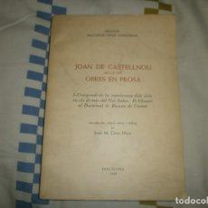 Libros de segunda mano: JOAN DE CASTELLNOU. SEGLE XIV. OBRES EN PROSA. I- JOSEP M. CASAS HOMS (ED 1969). Lote 180157031
