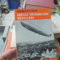 Libros de segunda mano: AQUELLA ENTREMALIADA BARCELONA, SEMPRONIO. EN VALENCIANO. L.14508-525. Lote 180169848