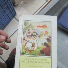 Libros de segunda mano: LA FIESTA DEL CORPUS DE LOS INDIOS CHIQUITITOS, JOSÉ SPILLMANN. L.14508-528. Lote 180170251