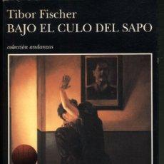Libros de segunda mano: BAJO EL CULO DEL SAPO .- TIBOR FISCHER. Lote 180174685