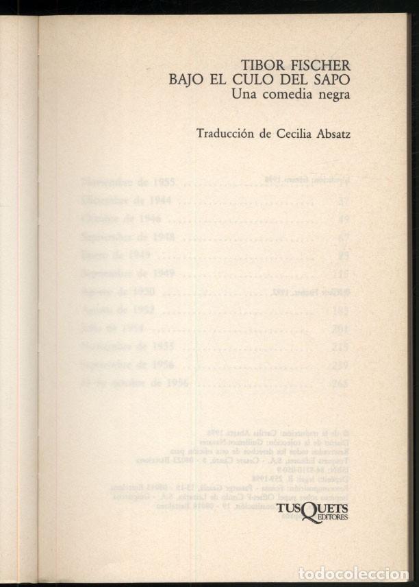 Libros de segunda mano: BAJO EL CULO DEL SAPO .- TIBOR FISCHER - Foto 2 - 180174685