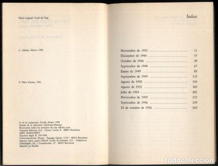 Libros de segunda mano: BAJO EL CULO DEL SAPO .- TIBOR FISCHER - Foto 3 - 180174685