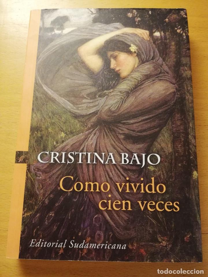 COMO VIVIENDO CIEN VECES (CRISTINA BAJO) EDITORIAL SUDAMERICANA (Libros de Segunda Mano (posteriores a 1936) - Literatura - Narrativa - Otros)
