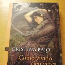 Libros de segunda mano: COMO VIVIENDO CIEN VECES (CRISTINA BAJO) EDITORIAL SUDAMERICANA. Lote 180174723