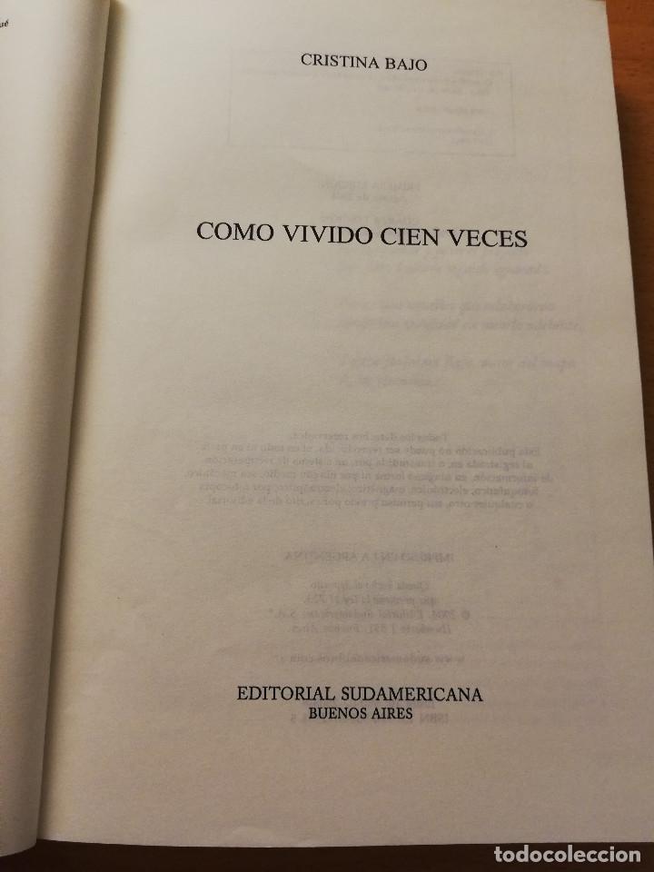 Libros de segunda mano: COMO VIVIENDO CIEN VECES (CRISTINA BAJO) EDITORIAL SUDAMERICANA - Foto 2 - 180174723