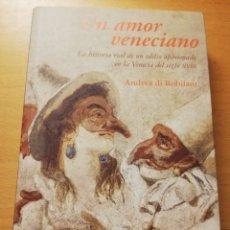 Libros de segunda mano: UN AMOR VENECIANO (ANDREA DI ROBILANT) LUMEN. Lote 180175052