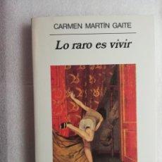 Libros de segunda mano: LO RARO ES VIVIR. CARMEN MARTIN GAITE. ANAGRAMA. Lote 180194398