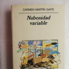 Libros de segunda mano: CARMEN MARTÍN GAITE - NUBOSIDAD VARIABLE - ANAGRAMA, . Lote 180194742